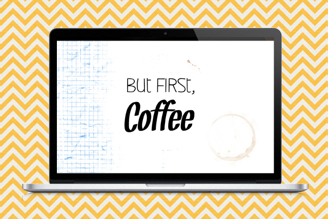 But first Coffee - Wallpaper for Mac, Windows and portable devices