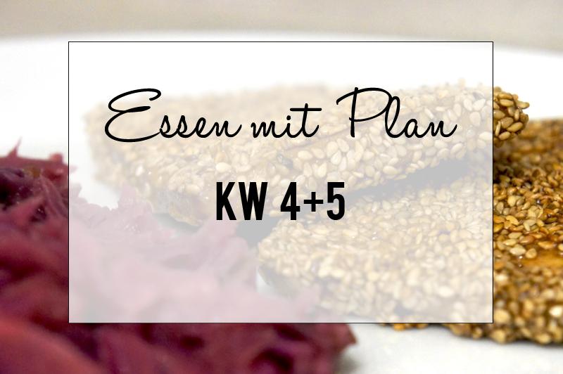 Essen mit Plan - KW 4 + 5