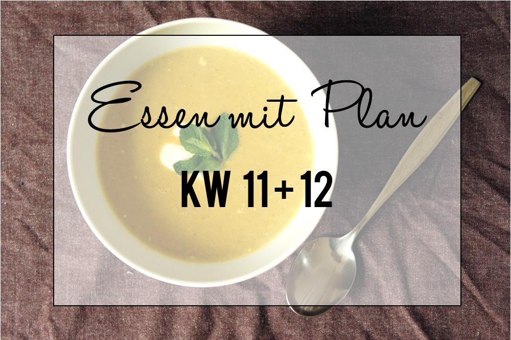 Essen mit Plan - KW 11 + 12