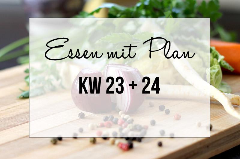 Essen mit Plan - KW 23 & 24
