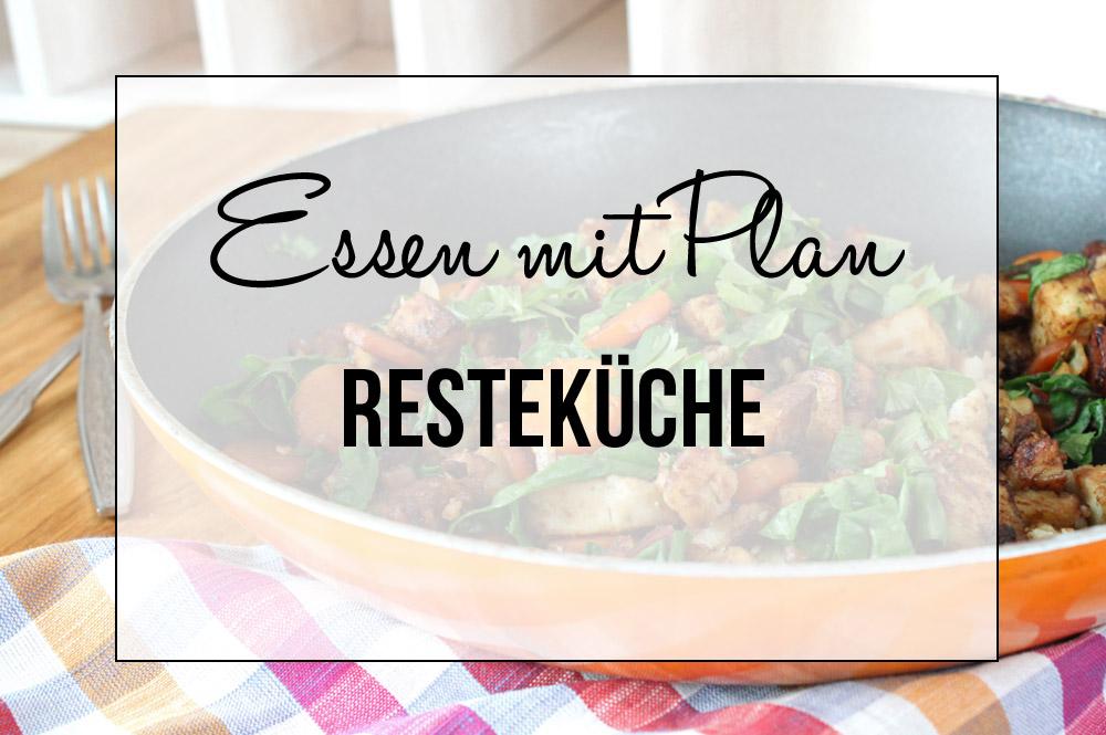 Essen mit Plan: Resteküche