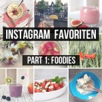 Instagram Favoriten – Part 1: Die Foodies