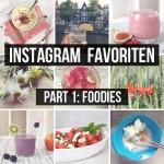 Instagram Favoriten – Part 1: Die Foodies
