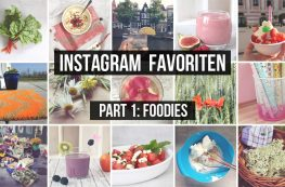 Instagram Favoriten Part 1: Die Foodies