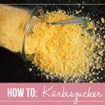 How To: Pumpkin Sugar / Kürbiszucker | orangenmond.at