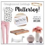 Orangenmond Lieblinge: Muttertag